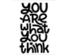 What You Think Sign