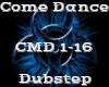 Come Dance -Dubstep-