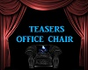 TEASERS OFFICE CHAIR