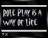 TX | RP Way of Life