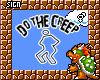 !8 Do The Creep HeadSign