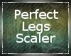 Perfect Legs Scaler