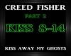 Creed Fisher~Kiss Away 2