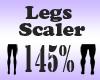 Legs Scaler 145%
