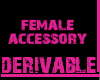 F Accessory Derivable