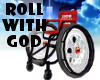 Roll with God Wheelchair