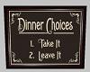 Choices Dinner Sign