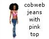 cobweb jeans (Pink top)
