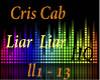 Cris Cab Liar Liar HQ