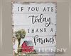 H. Thank A Farmer Sign