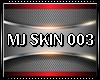 MJ SKIN 003