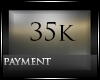 35k payment