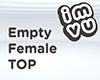 Empty Female Top