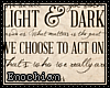 e . Light & Dark