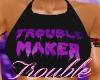 Tied T Trouble Maker