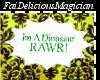 Dinosaur Sign RAWR!