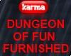 FURNISHED DUNGEON OF FUN