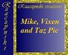 Mike, Vixen, and Taz