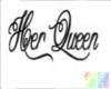 *SH* Her Queen -sign-BLK