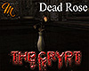 [M] The Crypt Dead Rose