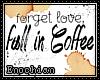 e . Fall in Coffee