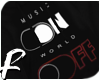 ` MUSIC ON - WORLD OFF