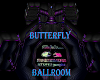 B/ BUTTERFLY BALLROOM