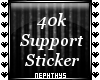 Support Me 40k