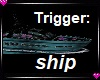 "Trigger Yacht: ""ship"""