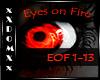 Eyes on Fire pt1