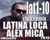 ALEX MICA-Latina Loca rm