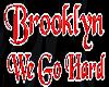 Brooklyn We Go Hard BlkT