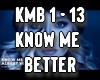KNOW ME BETTER.