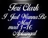 Teri Clark-Wanna Be Mad