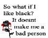 I like black