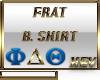 *IX* B. Frat T Shirt