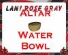 LRG - ALTAR WATER BOWL