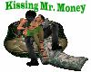 Kissing Mr. Money