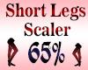 Short Legs Scaler 65%