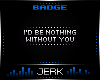 J| Without You [BADGE]