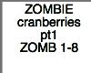 zombie cranberries pt1