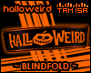 ! Halloweird - Blindfold