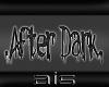:: .After Dark. ::
