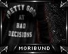 ♆ - Bad Decisions