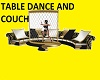 TABLE DANCE AND COUCH