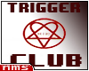 NMS- Trigger Club HIM