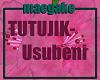 M] TUTUJIK-Usubeni