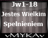 JESTES WIELKIM SPELNIENI