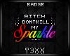 !TX - Sparkle Badge