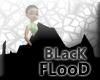 BLacK FLooD